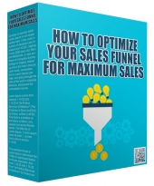 How To Optimize Your Sales Funnel For Maximum Sales